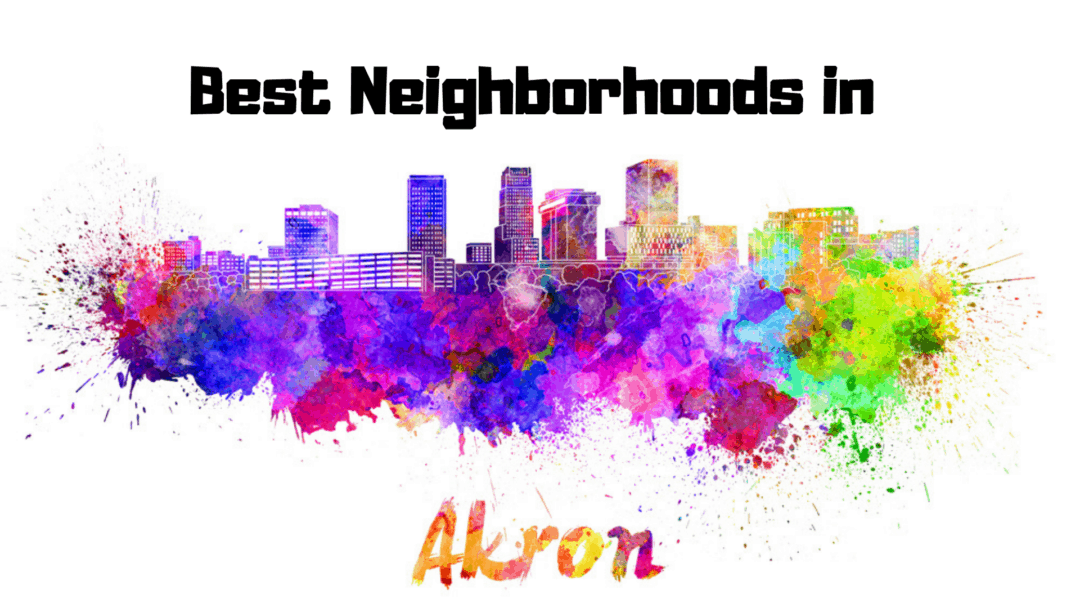 The Best Neighborhoods in Akron, OH – 2019