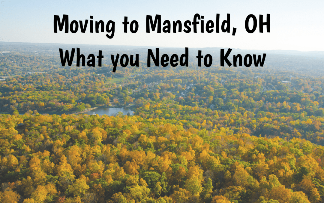 Moving to Mansfield, OH – What you Need to Know (2019)