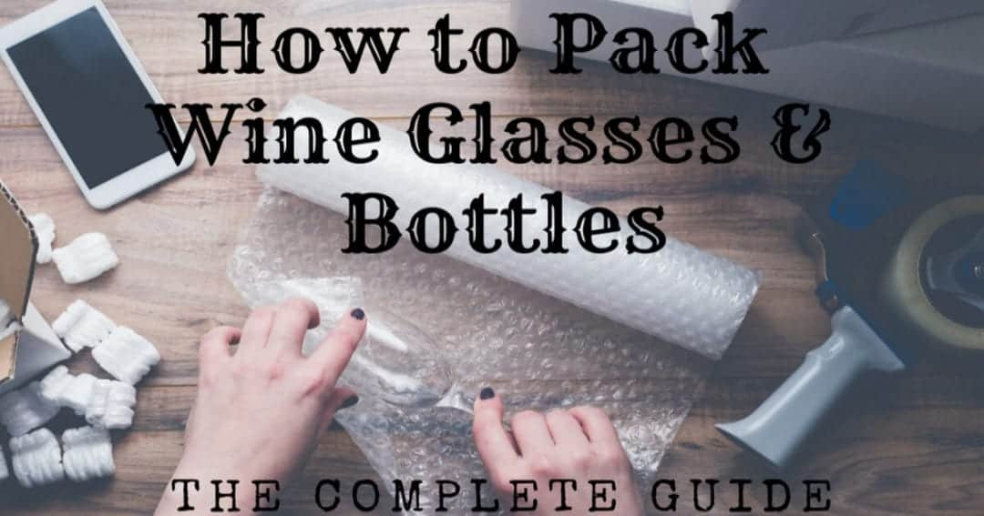 How to Pack Wine Glasses & Bottles – The Complete Guide!