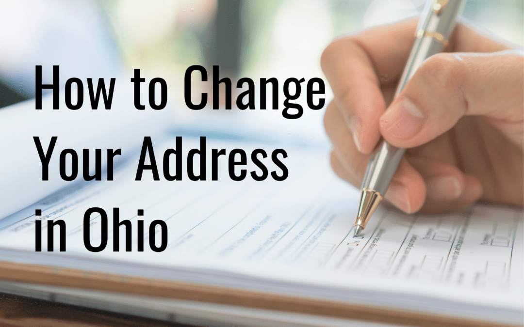 The Complete Guide to Changing Your Address in Ohio