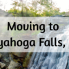 Moving to Cuyahoga Falls – The Complete 2019 Guide