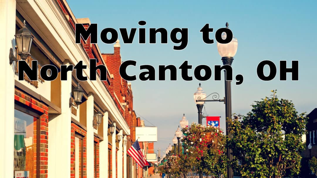 Moving To & Living in North Canton OH | (2019) Ultimate Guide