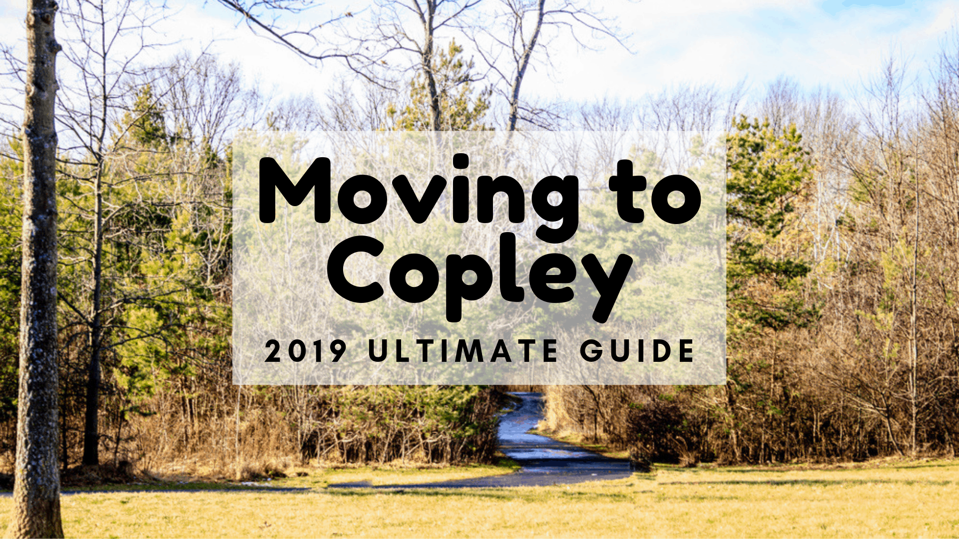 Moving to Copley Ultimate Guide