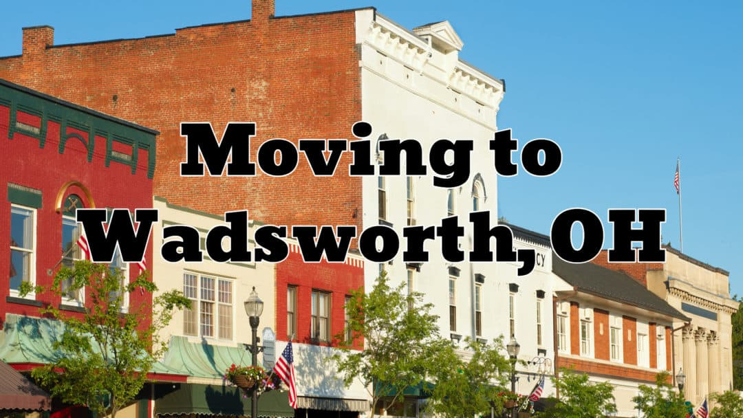 Wadsworth OH | The (2019) Ultimate Living In & Moving To Guide