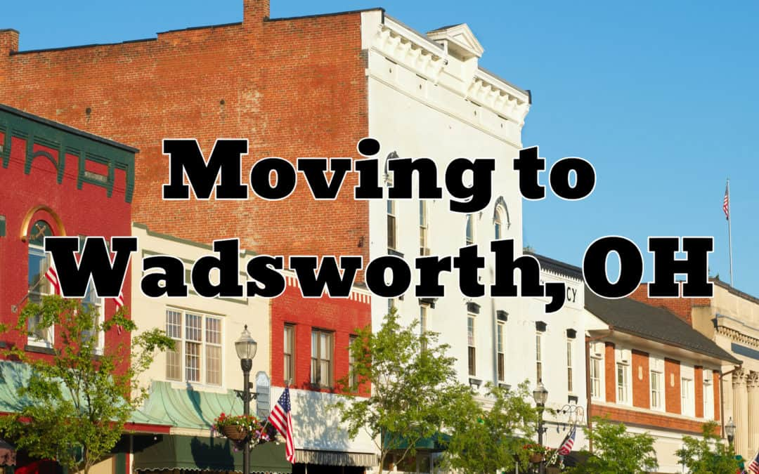 Wadsworth OH   The (2019) Ultimate Living In & Moving To Guide