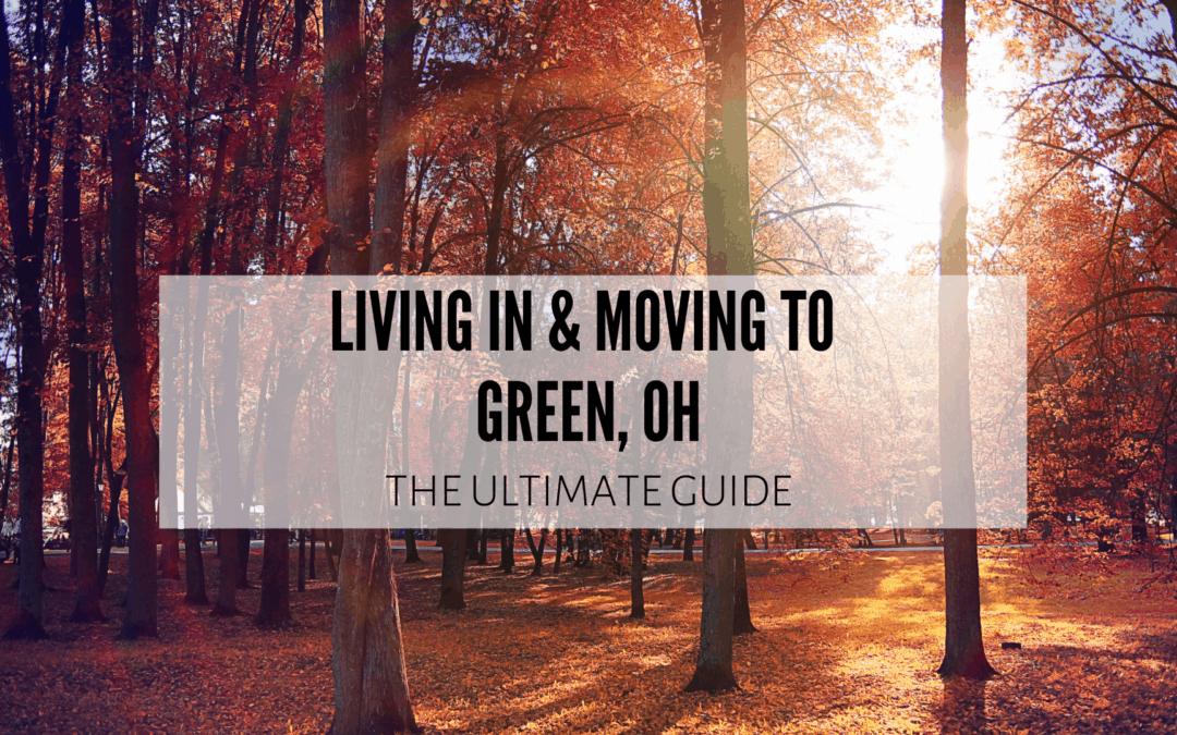 Green OH | (2019) ULTIMATE Living In and Moving To Guide
