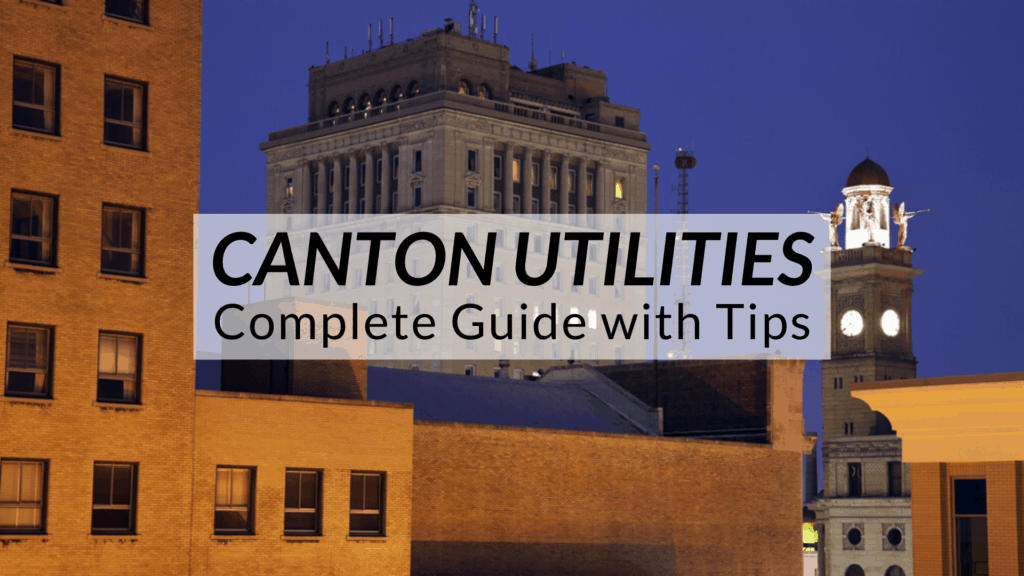 Canton, OH Utilities | COMPLETE Guide with Tips