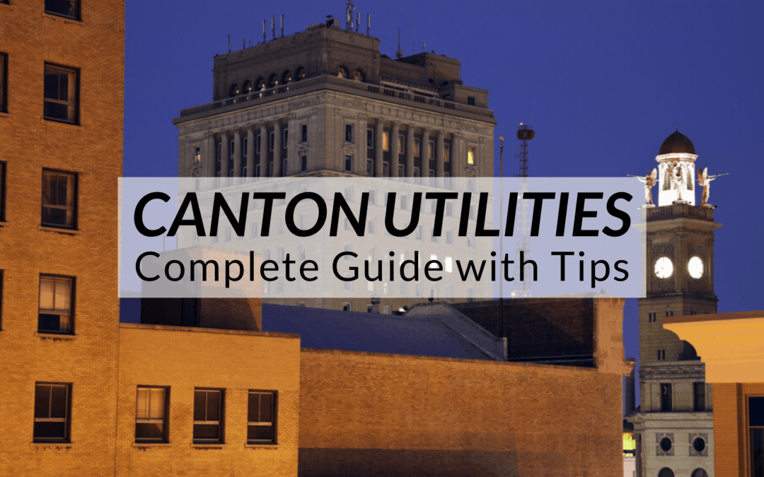 Canton, OH Utilities | (2020) COMPLETE Guide with Tips
