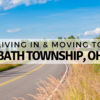 Living in & Moving to Bath Township, OH | (2020) ULTIMATE Guide With Tips