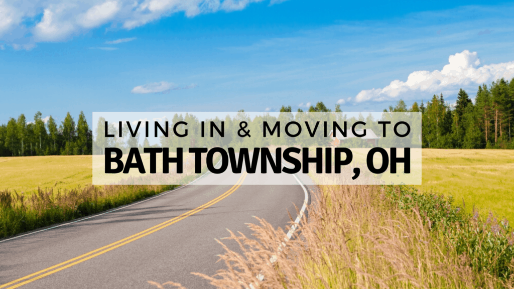 Living in & Moving to Bath Township, OH