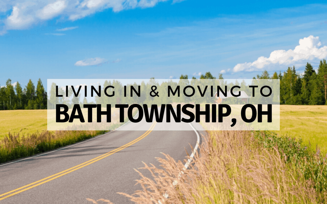 Living in & Moving to Bath Township, OH | (2020) ULTIMATE 🥇Guide With Tips