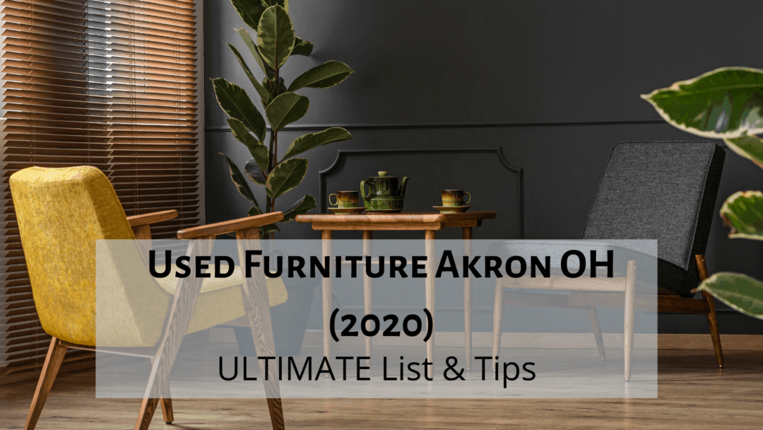 Used Furniture Akron OH (2020)   ULTIMATE List & Tips