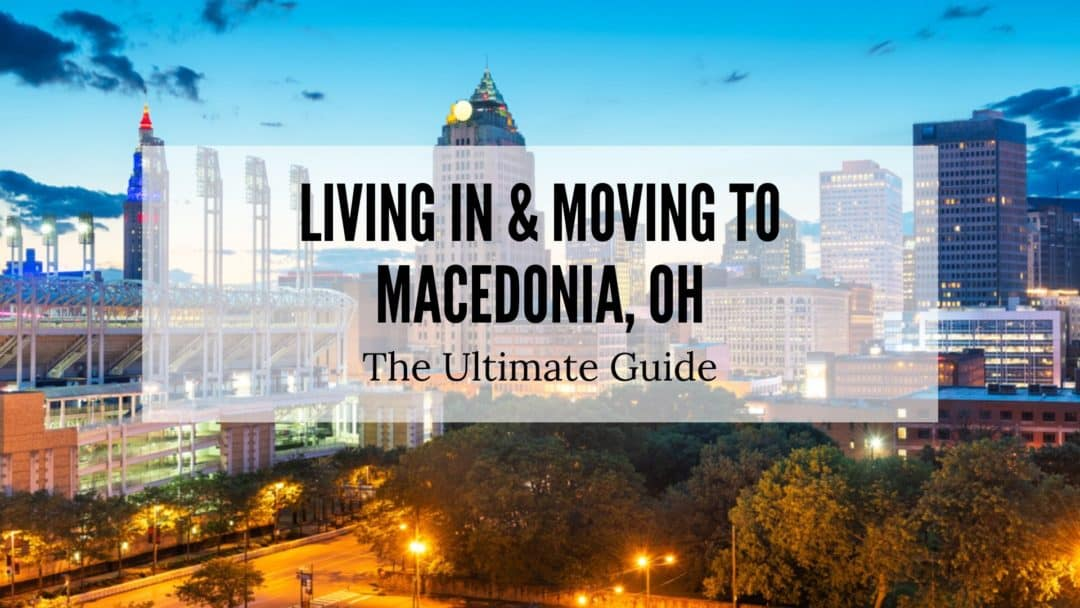 Macedonia, OH | The (2020) ULTIMATE Living In & Moving To Guide