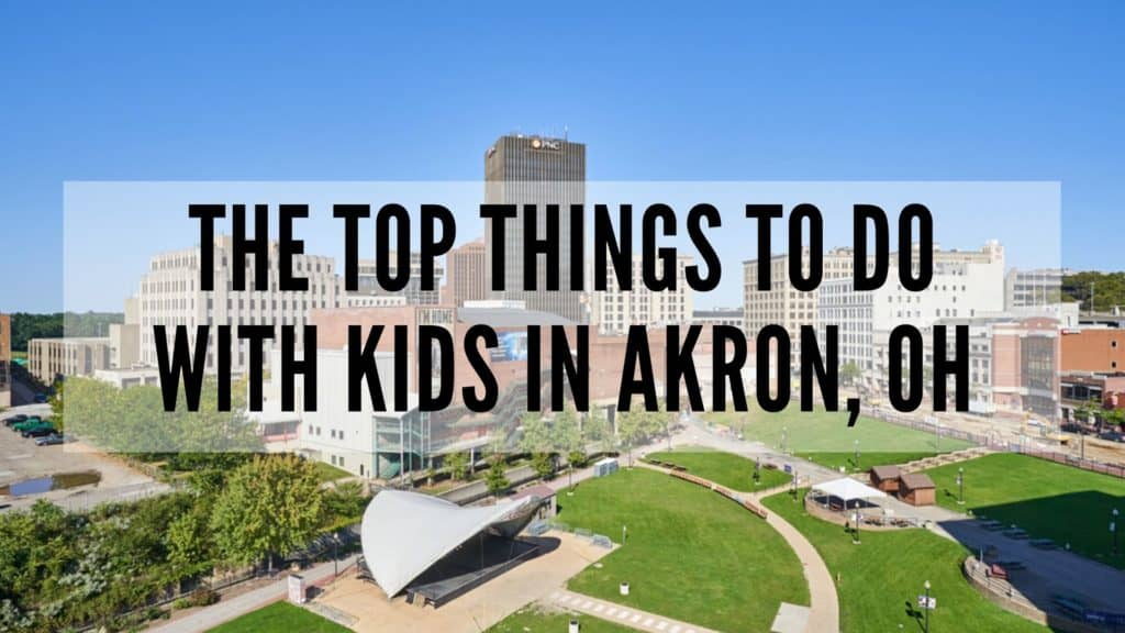 things to do with kids in akron